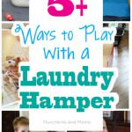 5+ Ways to Play with a Laundry Hamper