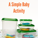 A Simple Baby Activity – Container Fun
