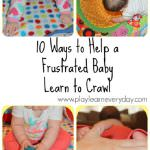 10 Ways to Help a Frustrated Baby Learn to Crawl